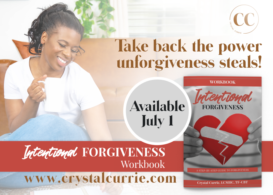 Licensed Clinical Mental Health Counselor, Crystal Currie Releases New Workbook, Intentional Forgiveness, a Step by Step Guide to Self Healing & Freeing Yourself