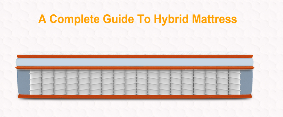 A Completed Guide to Hybrid Mattress 2021