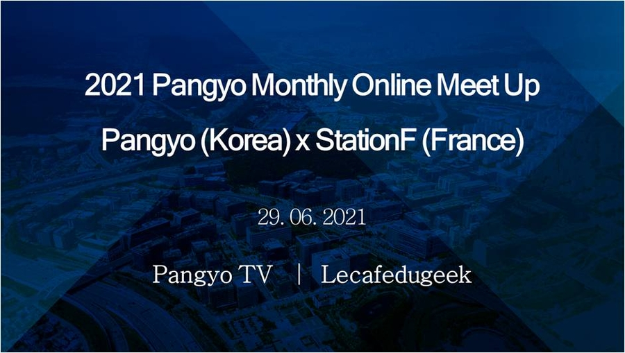 """[PangyoTechnoValley] Gyeonggi-do Successfully Brought """"Online Meet Up,"""" an Event Held to Share Current Issues of Pangyo Techno Valley with France to an End"""