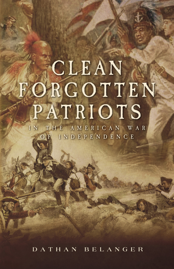 """Author Dathan Belanger Introduces the Release of His Second Book """"Clean Forgotten Patriots"""""""