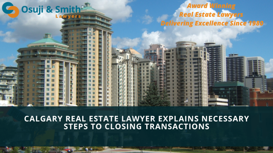 Calgary Real Estate Lawyer Explains Necessary Steps to Closing Transactions