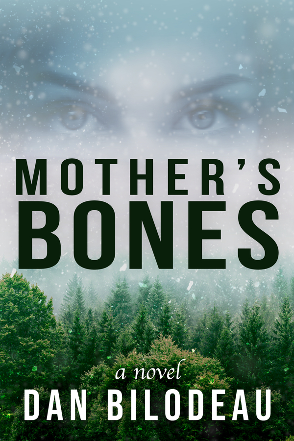 Inspired by True Events, Author Dan Bilodeau Releases New Novel, Mother's Bones