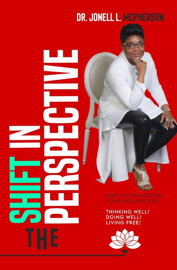 """Jonell L. McPherson is Releasing the Publication """"The Shift in Perspective"""" to Promote Wellness in Life"""