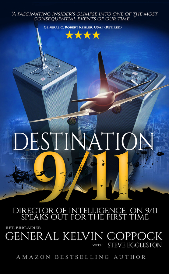 """General Kelvin Coppock's book """"Destination 9/11: Director of Intelligence on 9/11 Speaks Out for the First Time"""