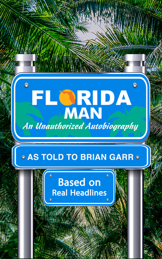 """""""FLORIDA MAN, An Unauthorized Autobiography"""" Released in Paperback on Amazon.com"""