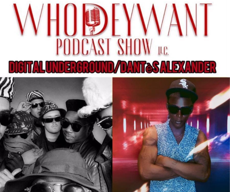"The Prince Regent of EDM Dantès Alexander & The legendary Digital Underground Guests On "" Who dey want"" Podcast Show 9/08/2021 8 PM ET / 7PM CST"