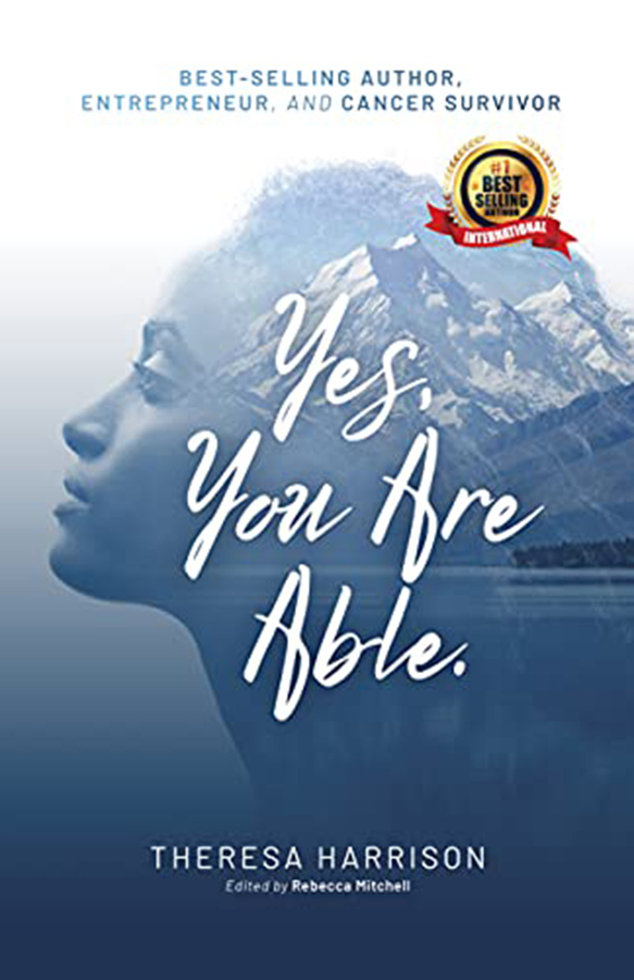"""Theresa Harrison's book """"Yes, You Are Able"""" Becomes A Best Seller!"""