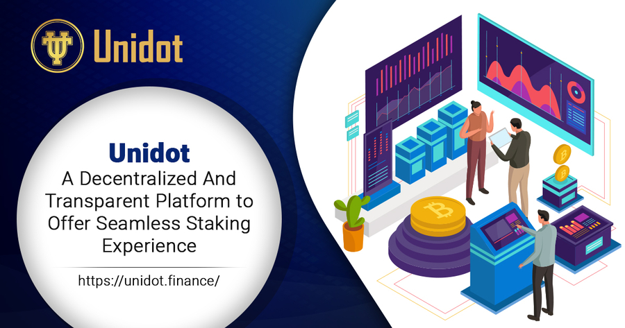 Unidot – A Decentralized and Transparent Platform to Offer Seamless Staking Experience