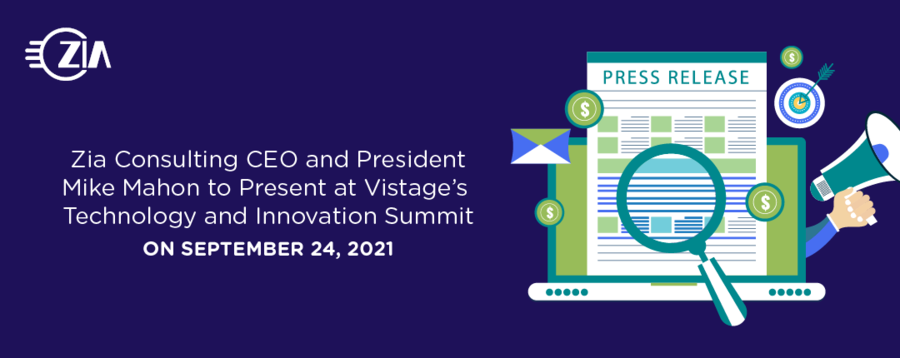 Zia Consulting CEO and President Mike Mahon to Present at Vistage's Technology and Innovation CEO Conference on September 24, 2021