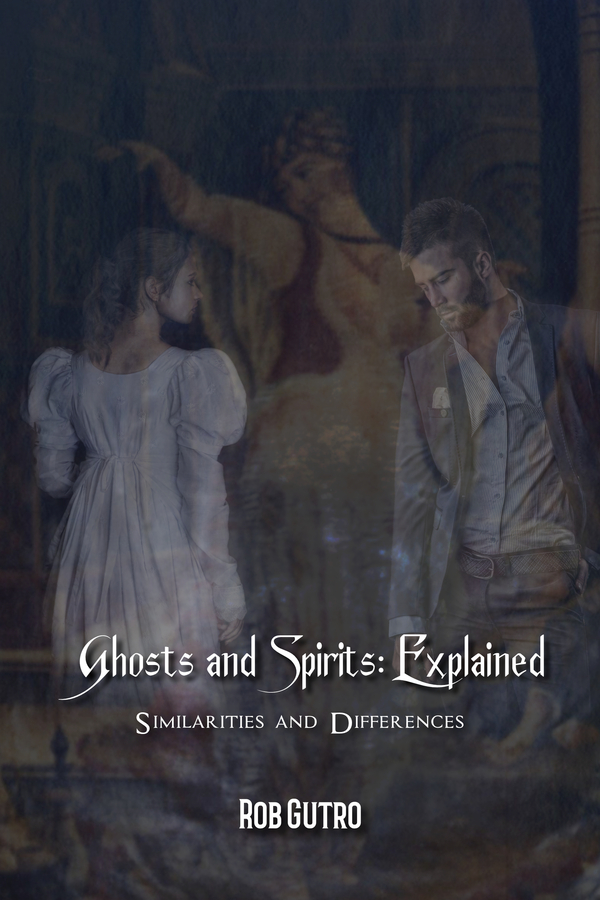 """New Book """"Ghosts and Spirits: Explained,"""" from Award-Winning Author"""