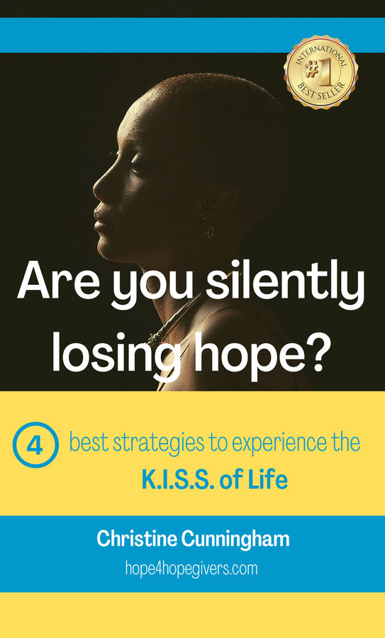"""Christine Cunningham's book """"ARE YOU SILENTLY LOSING HOPE?: Four Best Strategies To Experience the K.I.S.S. of Life"""" Becomes A Best Seller!"""