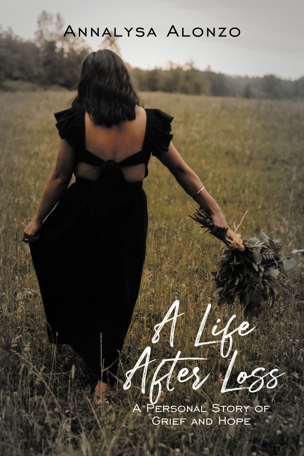 """Author Annalysa Alonzo Introduces the Release of Her Book """"A Life After Loss"""""""