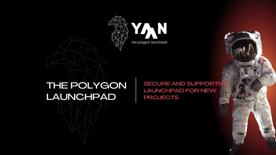 YAAN | Polygon-Based Secure and Supportive Launchpad for New Projects
