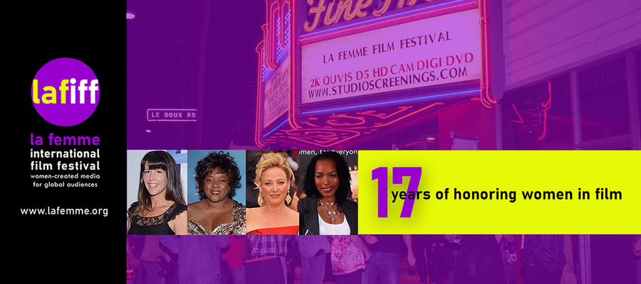 The 17th Annual La Femme International Film Festival Be Held On-site and Virtually from October 14th – 17th 2021