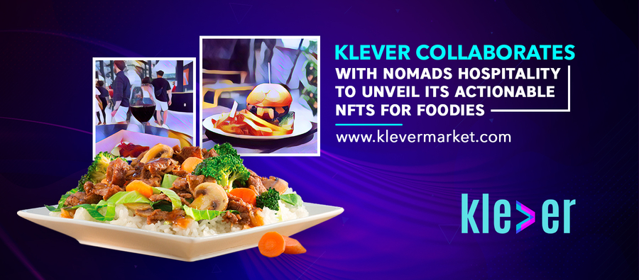 Klever collaborates with Nomads Hospitality to unveil its Actionable NFTs for foodies